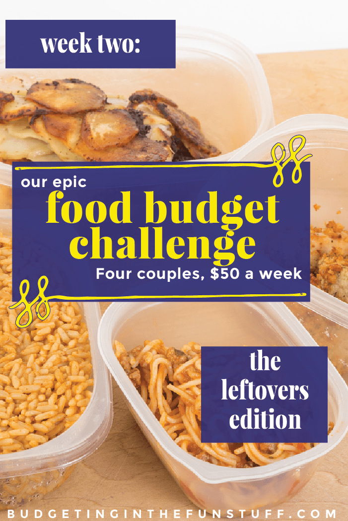 Week 2 – Our Epic Food Budget Challenge – Four Couples, $50 a Week, Leftovers Commence!