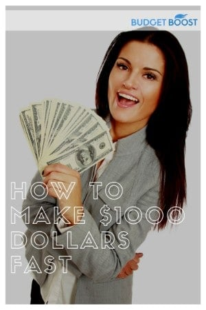 How to Make $1000 Dollars Fast